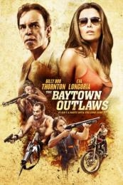 The Baytown Outlaws (2012)