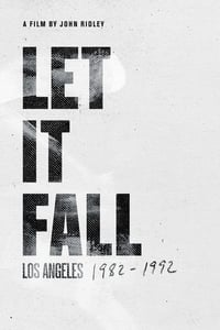 Let It Fall: Los Angeles 1982-1992 (2017)
