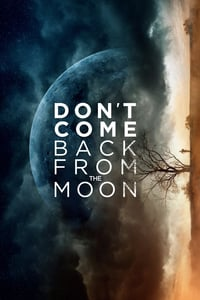 Dont Come Back From the Moon (2019)