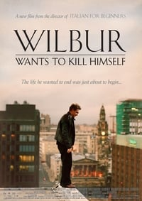 Wilbur Wants to Kill Himself (2002)