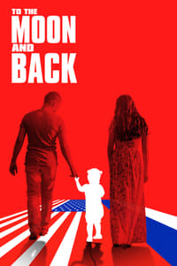 To the Moon and Back (2018)