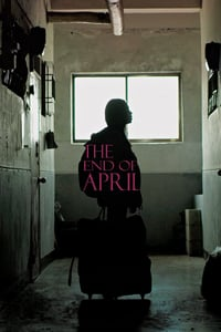 The End of April (2017)