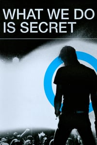 What We Do Is Secret (2008)