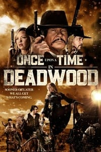 Nonton Once Upon a Time in Deadwood (2019) LK21 - Dunia21 ...